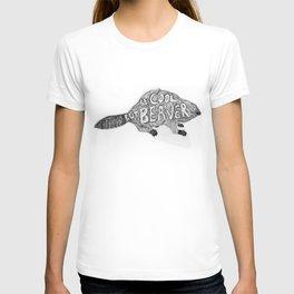 Be cool but beaver T-shirt