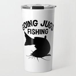 Going Jugs Fishing T Shirt Fisherman Gift Idea Men Travel Mug