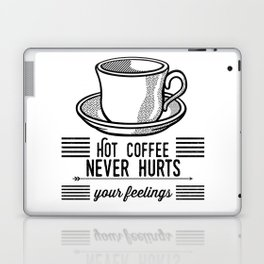 Hot Coffee Never Hurts Your Feelings Laptop & iPad Skin