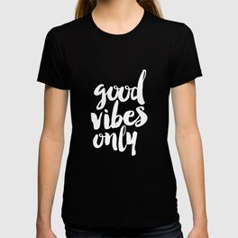 Good Vibes Only black and white monochrome typography poster design bedroom wall art home decor T-shirt