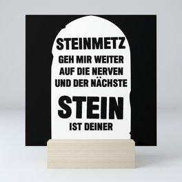 Steinmetz Funny Saying With Stone Mini Art Print