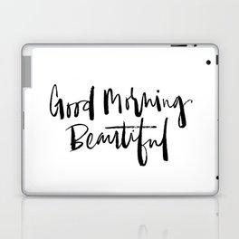 Good Morning Beautiful Brush Script Laptop & iPad Skin