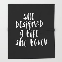 She Designed a Life She Loved black and white typography poster design bedroom wall art home decor Throw Blanket