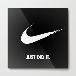 Nike - Just Did It (Parody) Metal Print