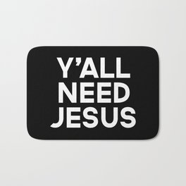 Y'all Need Jesus Funny Quote Bath Mat