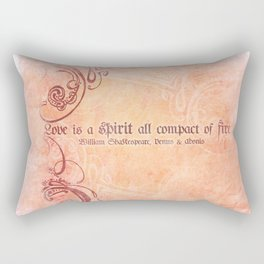 Love is a spirit all compact of fire - Venus & Adonis - Shakespeare Love Quotes Rectangular Pillow