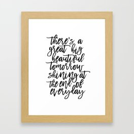 There' A Great Big Beautiful Tomorrow Shining At The End of Everyday,Kids Room Decor,Children Framed Art Print