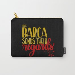 House Barca sends their regards Carry-All Pouch