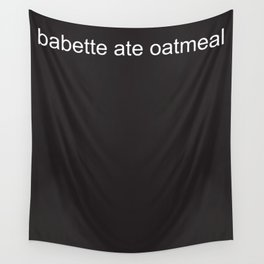 babette ate oatmeal Wall Tapestry
