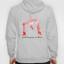 Just Hanging in There Silks Aerialist Hoody