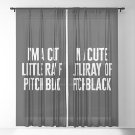 Little Ray Of Pitch Black Funny Quote Sheer Curtain