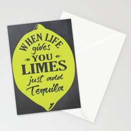 When Life gives You Limes just add Tequilla Stationery Cards