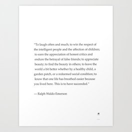 Ralph Waldo Emerson quote. To laugh often and much... Art Print
