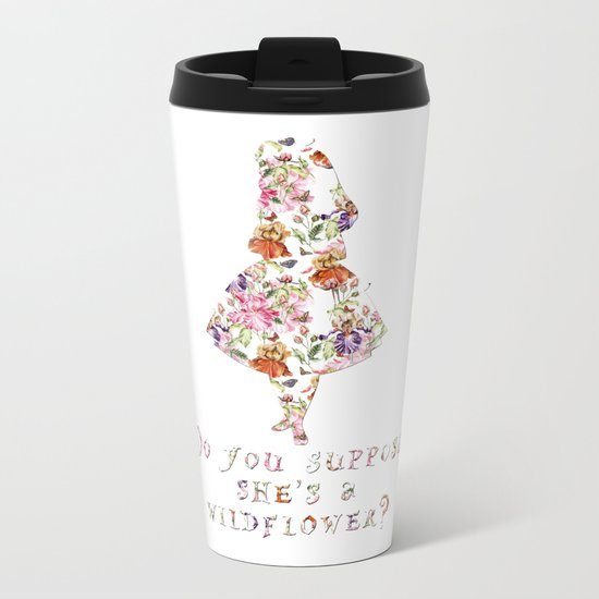 Do you suppose she's a wildflower? Metal Travel Mug