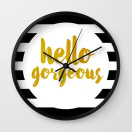 Hello Gorgeous 02 Wall Clock