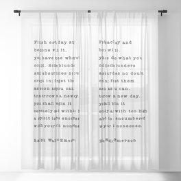 Ralph Waldo Emerson, Finish Each Day  Sheer Curtain