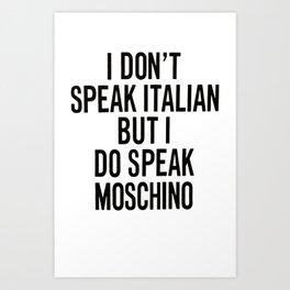 i don't speak italian Art Print