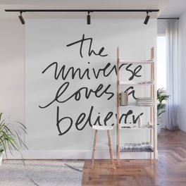 The universe loves a believer Wall Mural