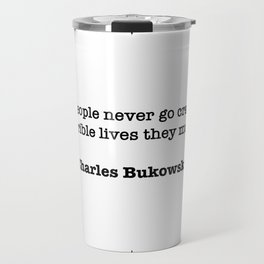Charles Bukowski Quote Travel Mug