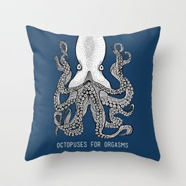Octopuses for Orgasms Throw Pillow