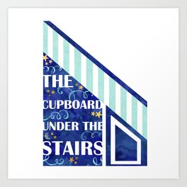 The Cupboard Under the Stairs Art Print