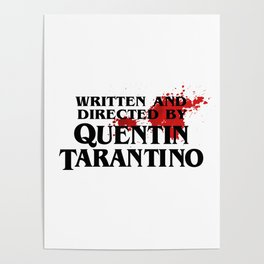 Bloodstained Written And Directed By Quentin Tarantino Artwork, Posters, Prints, Tshirts, Mugs, Bags Poster