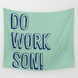 Do Work Son Wall Tapestry