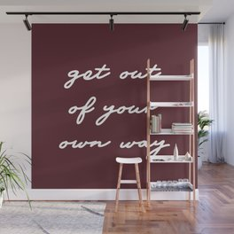 Get out of your own way Wall Mural