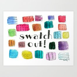 Swatch Out! Art Print