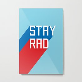 Stay Rad II Metal Print