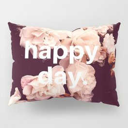 Happy Day Pillow Sham