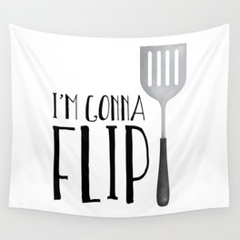 I'm Gonna Flip Wall Tapestry