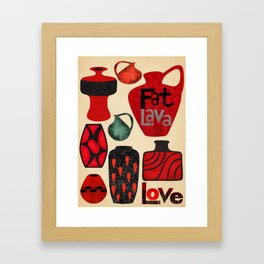 fat lava love Framed Art Print