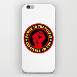 Power to the People - Not My President iPhone Skin