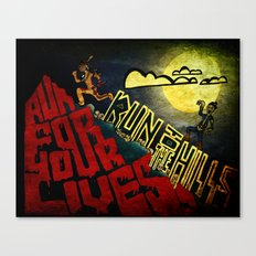 Run to the Hills, Run for Your Lives! Canvas Print
