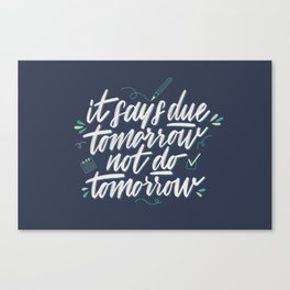Due Tomorrow Canvas Print