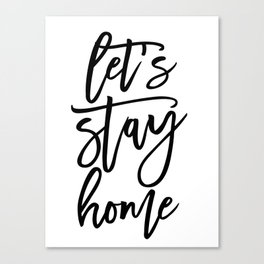 Let's stay home (5) Canvas Print
