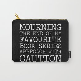 Mourning the End of My Favourite Series (Inverted) Carry-All Pouch