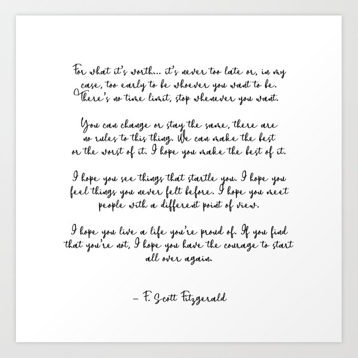 Life quote, F. Scott Fitzgerald Quote, For what its worth... Art Print by  socoart