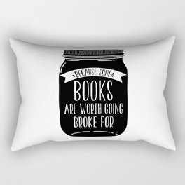 Because Some Books are Worth Going Broke For Rectangular Pillow
