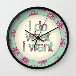 I do what I want Wall Clock