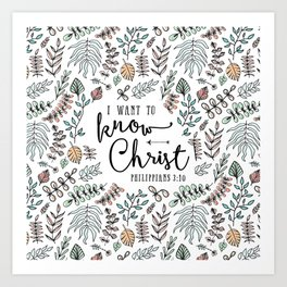 """""""I Want to Know Christ"""" Bible Verse - Color Art Print"""