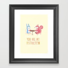 You are my distraction Framed Art Print