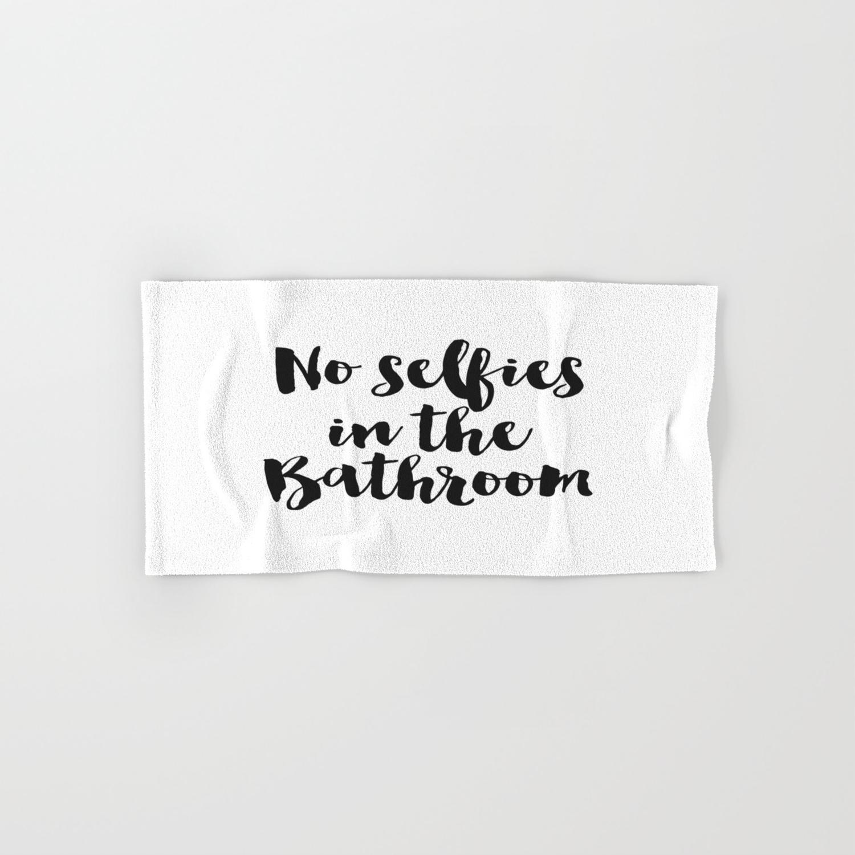 Bathroom Decor No Selfies In The Bathroom Black And White Decor Hand Bath Towel