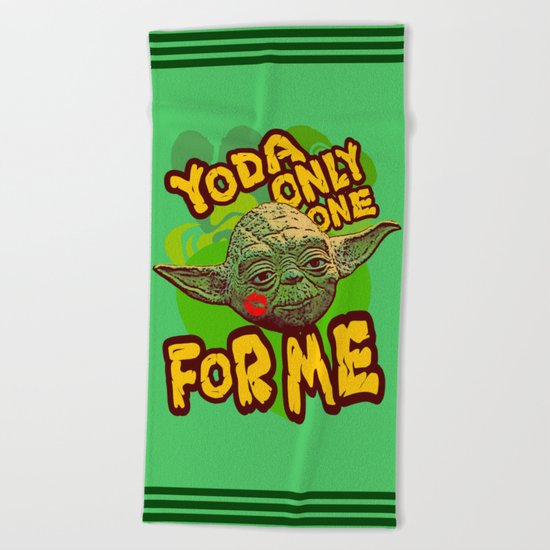 Yoda Only One For Me! Beach Towel