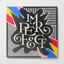 Imperfect Metal Print