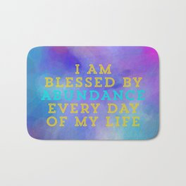 I Am Blessed By Abundance Every Day Of My Life Bath Mat