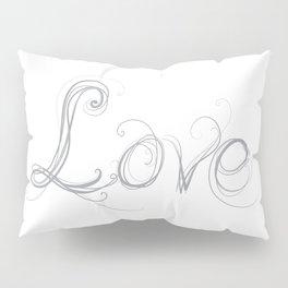 Love grey Pillow Sham