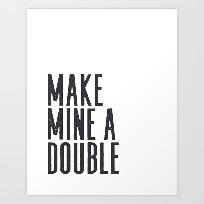 Make Mine A Double Whiskey Quote Home Bar Decor Bar Poster Bar Cart