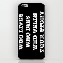 Who Lives Who Dies iPhone Skin